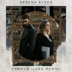 Famous (Lash Remix)