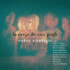 Estoy Contigo - La Oreja de Van Gogh,Ana Torroja,Andrés Súarez,David Otero,Funambulista