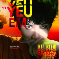 Yêu Em Dại Khờ (Single) - Lou Hoàng