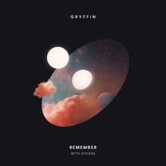 Remember (Single) - Gryffin, Zohara
