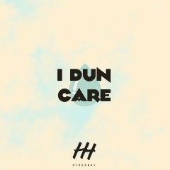 I Dun Care (Single) - Hiderway