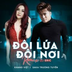 Đôi Lứa Đôi Nơi (Remix) (Single) - Khang Việt, Saka Trương Tuyền, DJ Eric T-J