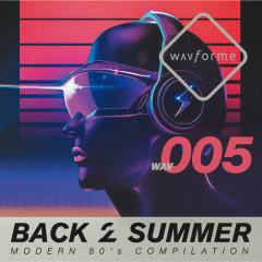 Back 2 Summer - Modern 80s Compilation - - wavforme