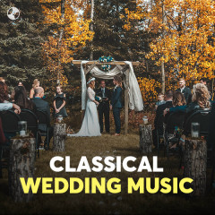 Classical Wedding Music - Various Artists
