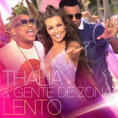 Lento (Single) - Thalía, Gente De Zona