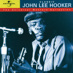 Classic John Lee Hooker - The Universal Masters Collection - John Lee Hooker