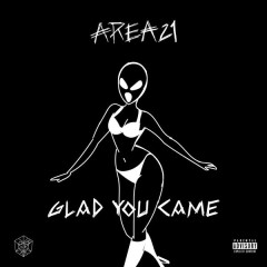 Glad You Came - AREA21