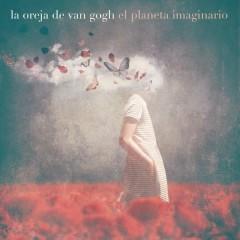 El Planeta Imaginario - La Oreja de Van Gogh
