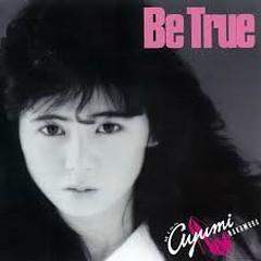 Be True - Ayumi Nakamura