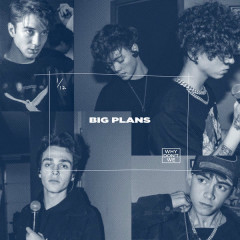 Big Plans (Single) - Why Don't We
