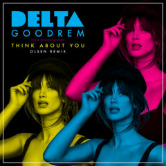 Think About You (Olsen Remix) - Delta Goodrem