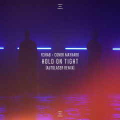 Hold On Tight (Autolaser Remix) - R3hab, Conor Maynard