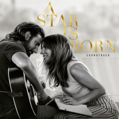 A Star Is Born Soundtrack - Lady Gaga, Bradley Cooper
