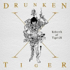 Drunken Tiger X : Rebirth Of Tiger JK (CD1) - Drunken Tiger