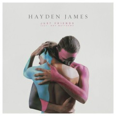Just Friends (Single) - Hayden James