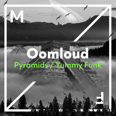 Pyramids / Yummy Funk (Single) - Oomloud