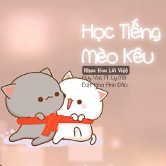 Học Tiếng Mèo Kêu (Cover) (single) - Huy Vạc, Ly Mít