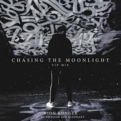 Chasing The Moonlight (VIP Mix) - Vion Konger