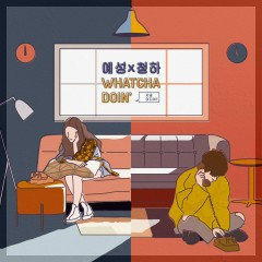 Whatcha Doin' (Single) - YESUNG, CHUNG HA