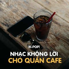 Nhạc Hàn Không Lời Cho Quán Cafe