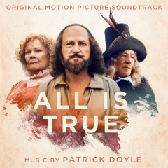 All Is True (Original Motion Picture Soundtrack) - Patrick Doyle