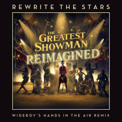 Rewrite The Stars (Wideboys Hands In The Air Remix) - James Arthur