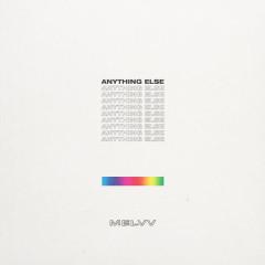 Anything Else (Single) - MELVV