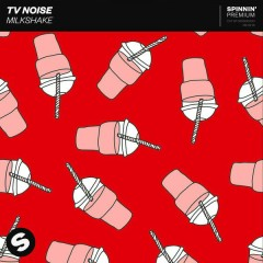 Milkshake (Single) - TV Noise