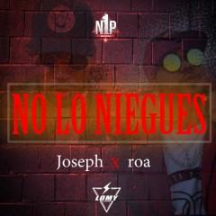 No Lo Niegues - Joseph,Roa