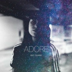 Adore - Amy Shark