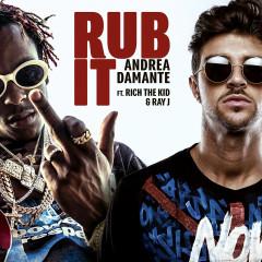 Rub It - Andrea Damante,Rich The Kid,Ray J