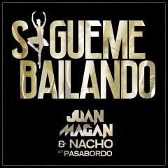 Sígueme Bailando (Single) - Juan Magan, Nacho