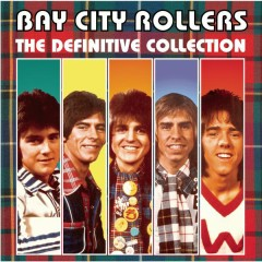 Bay City Rollers: The Definitive Collection - Bay City Rollers
