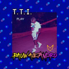 T.T.I. (Single) - Rauw Alejandro
