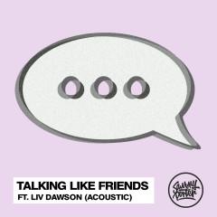 Talking Like Friends (Acoustic)