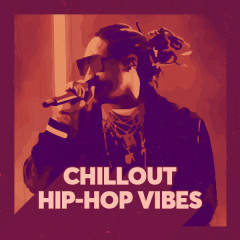 Chillout Hip-Hop Vibes - Various Artists