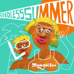 Endless summer - MONGOL800
