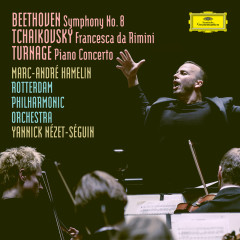 Beethoven: Symphony No. 8 in F Major, Op. 93 / Tchaikovsky: Francesca da Rimini, Op.32, TH 46 / Turnage: Piano Concerto - Rotterdam Philharmonic Orchestra,Yannick Nézet-Séguin,Marc-Andre Hamelin