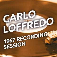 Carlo Loffredo - 1967 Recording Session