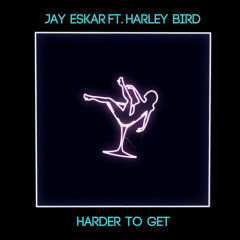 Harder To Get (Single)