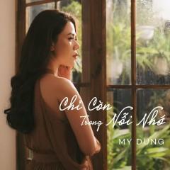 Chỉ Còn Trong Nỗi Nhớ (Single) - Mỹ Dung
