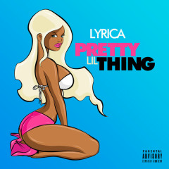 Pretty Lil Thing (Single) - Lyrica Anderson