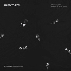 Hard To Feel (Dream Journal Remix)