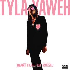 Heart Full of Rage - Tyla Yaweh
