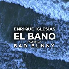 EL BANÕ - Enrique Iglesias,Bad Bunny