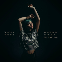 Do You Feel This Way (Single) - Kailee Morgue
