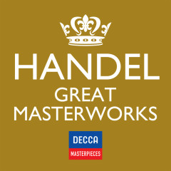Decca Masterpieces: Handel Great Masterworks - Various Artists