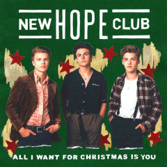 All I Want For Christmas Is You (Single) - New Hope Club