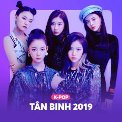 Tân Binh K-Pop 2019 - Various Artists