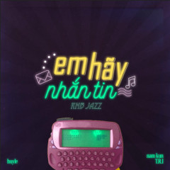 Em Hãy Nhắn Tin (RnB Jazz Version) (Single) - Huy Le, NamKun